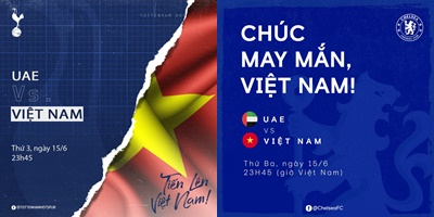 Trước thềm đại chiến, Việt Nam nhận cú hích tinh thần từ Chelsea và Tottenham